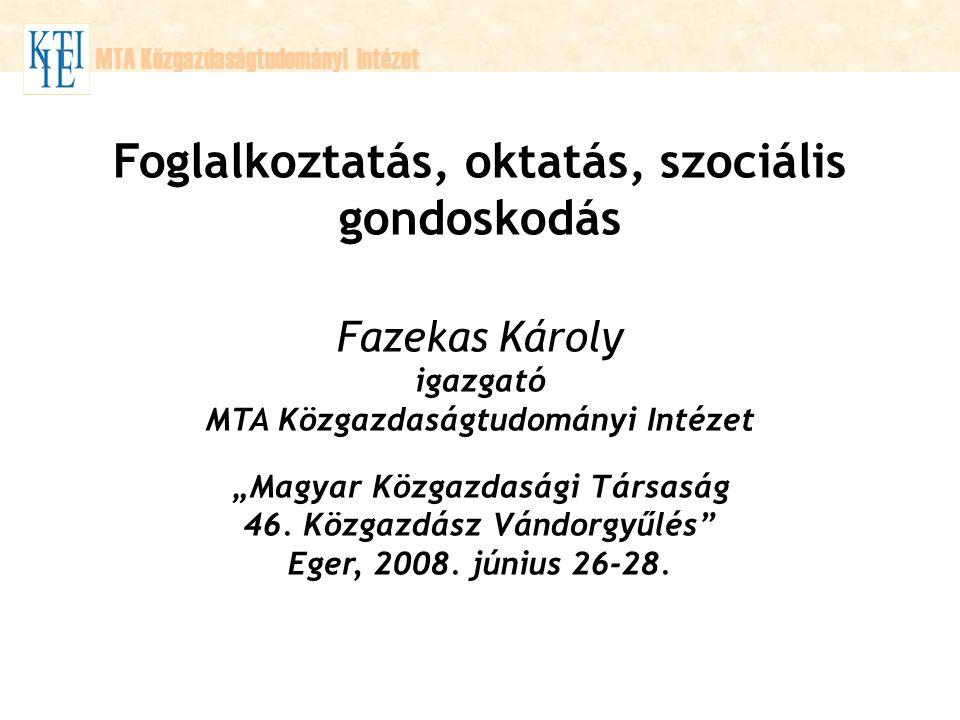 MTA Közgazdaságtudományi Intézet Mi a teendő a foglalkoztatáspolitikában.