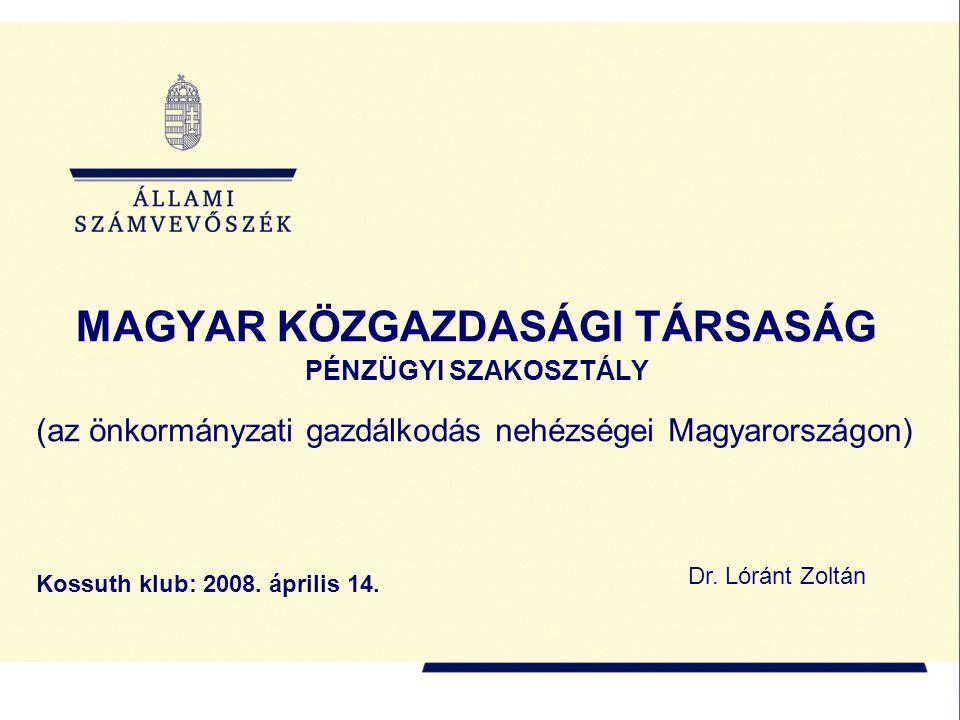 2 A Magyar önkormányzati rendszer jellemzői : elaprózott hivatali és intézményi szerkezet, széles feladat- és hatáskör (ágazati törvények)