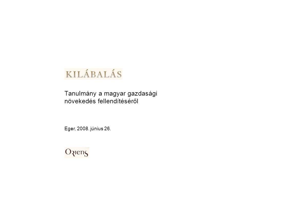 Eger, 2008. június 26. Tanulmány a magyar gazdasági növekedés fellendítéséről