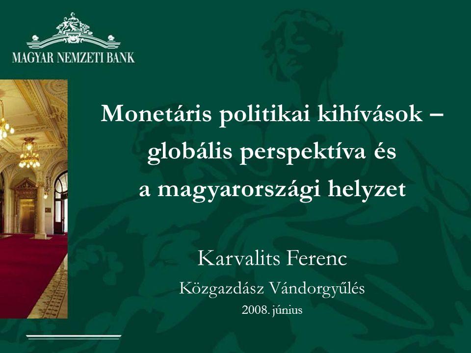 """""""..monetary policy should be boring Marvyn King - BoE """"Great stabilization - két évtized globalizáció/integráció töretlen növekedés és alacsony infláció Napjainkban –a feltörekvő országok megnövekedett kereslete az energia, nyersanyagok és élelmiszerek iránt, erőteljes inflációhoz vezetett –a pénzügyi piacok integrációja mára meglehetősen instabil, volatilis pénzügyi környezetet teremtett """"Good times are behind us"""