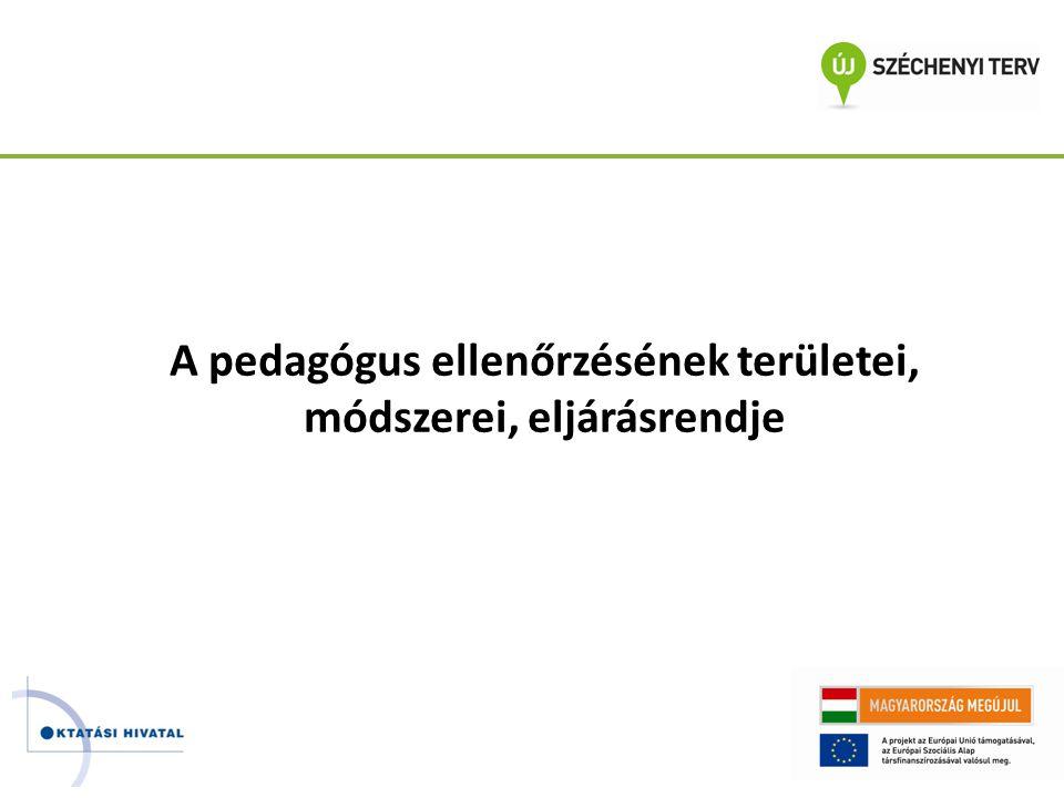 A pedagógus ellenőrzésének területei, módszerei, eljárásrendje