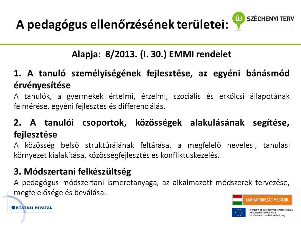 A pedagógus ellenőrzésének területei: Alapja: 8/2013. (I. 30.) EMMI rendelet 1. A tanuló személyiségének fejlesztése, az egyéni bánásmód érvényesítése