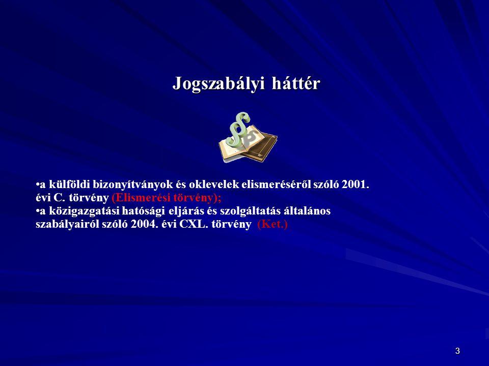 3 Jogszabályi háttér a külföldi bizonyítványok és oklevelek elismeréséről szóló 2001.