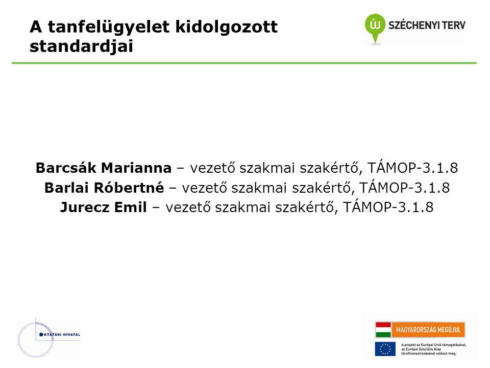 Barcsák Marianna – vezető szakmai szakértő, TÁMOP-3.1.8 Barlai Róbertné – vezető szakmai szakértő, TÁMOP-3.1.8 Jurecz Emil – vezető szakmai szakértő,
