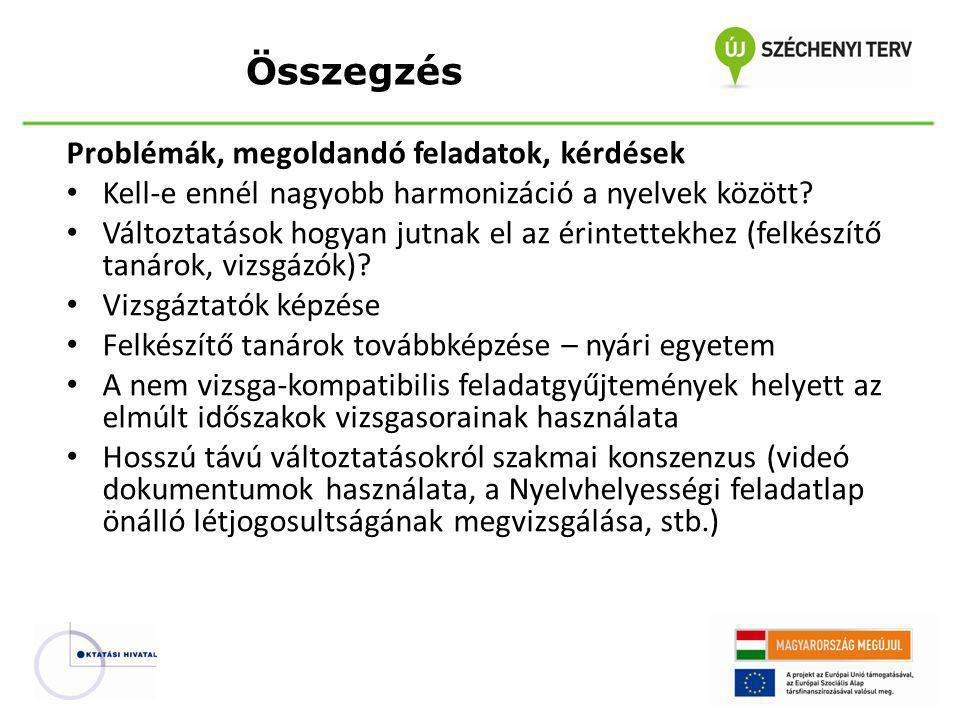 Problémák, megoldandó feladatok, kérdések Kell-e ennél nagyobb harmonizáció a nyelvek között.