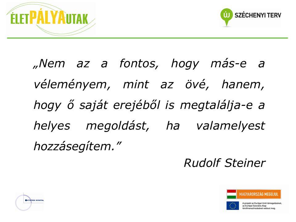 """""""Nem az a fontos, hogy más-e a véleményem, mint az övé, hanem, hogy ő saját erejéből is megtalálja-e a helyes megoldást, ha valamelyest hozzásegítem. Rudolf Steiner"""