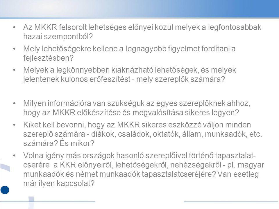 Az MKKR felsorolt lehetséges előnyei közül melyek a legfontosabbak hazai szempontból.