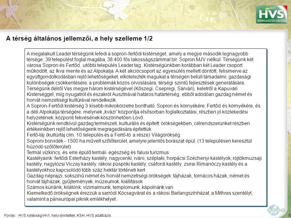 8 A megalakult Leader térségünk lefedi a sopron-fertődi kistérséget, amely a megye második legnagyobb térsége, 39 települést foglal magába, 38.400 fős