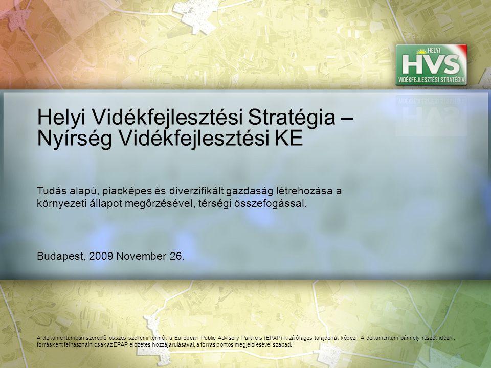 Budapest, 2009 November 26. Helyi Vidékfejlesztési Stratégia – Nyírség Vidékfejlesztési KE A dokumentumban szereplő összes szellemi termék a European
