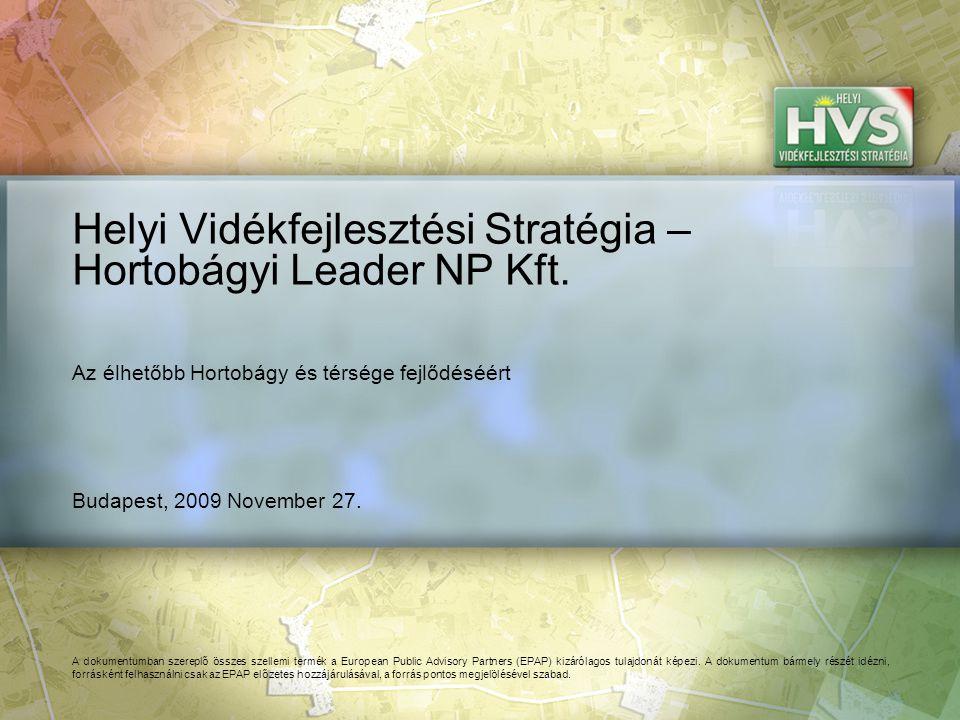 Budapest, 2009 November 27. Helyi Vidékfejlesztési Stratégia – Hortobágyi Leader NP Kft.