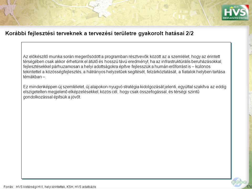 174 Az előkészítő munka során megerősödött a programban résztvevők között az a szemlélet, hogy az érintett térségében csak akkor érhetünk el átütő és
