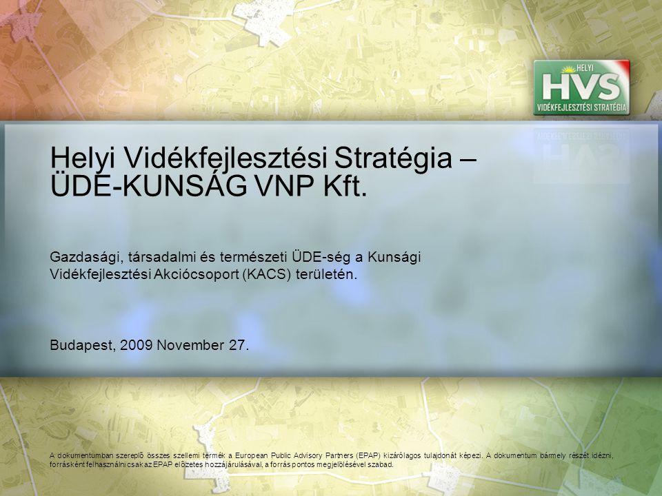 Budapest, 2009 November 27. Helyi Vidékfejlesztési Stratégia – ÜDE-KUNSÁG VNP Kft.