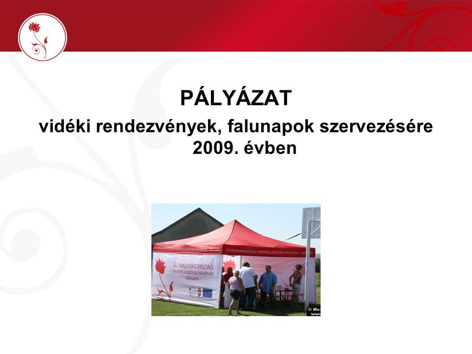 PÁLYÁZAT vidéki rendezvények, falunapok szervezésére 2009. évben