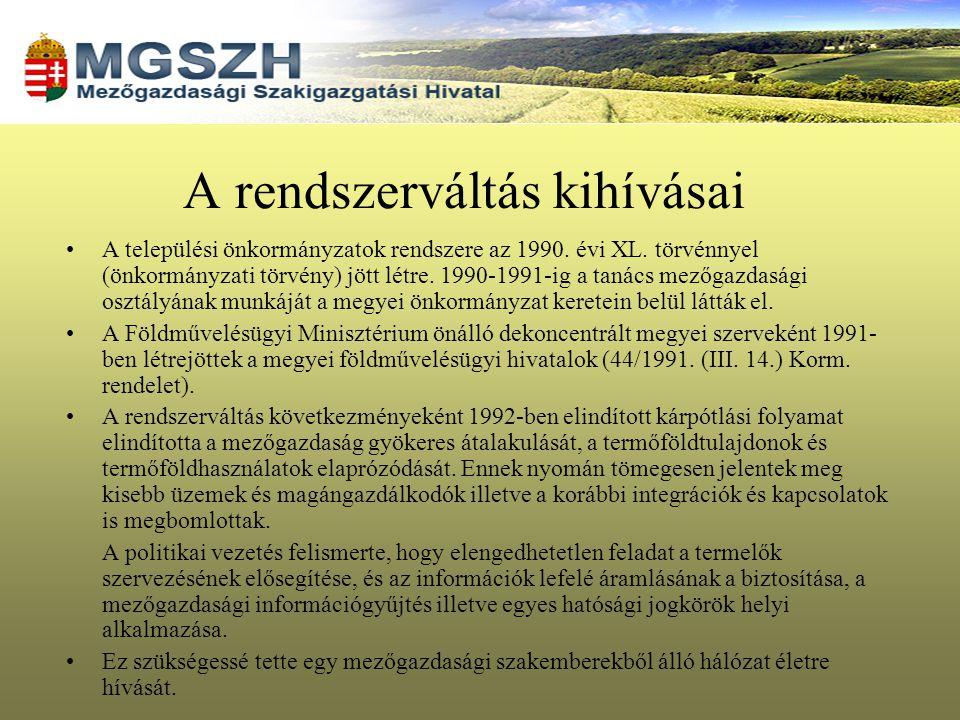 A rendszerváltás kihívásai A települési önkormányzatok rendszere az 1990. évi XL. törvénnyel (önkormányzati törvény) jött létre. 1990-1991-ig a tanács
