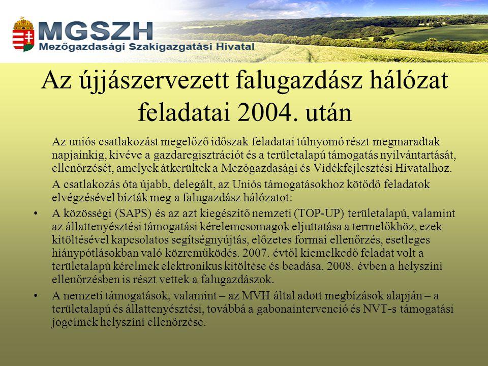 Az újjászervezett falugazdász hálózat feladatai 2004. után Az uniós csatlakozást megelőző időszak feladatai túlnyomó részt megmaradtak napjainkig, kiv