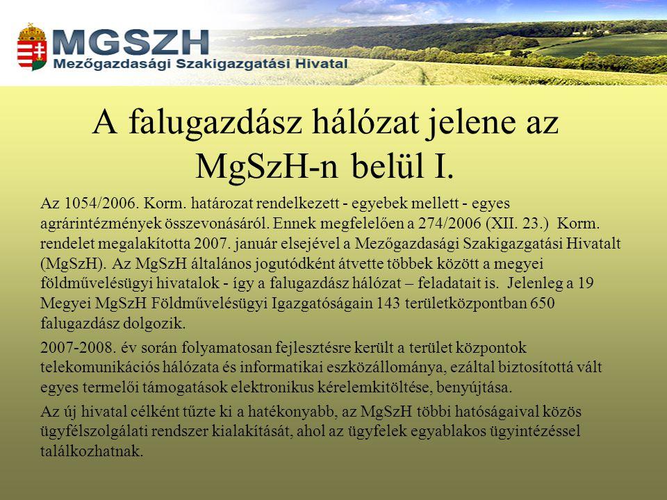 A falugazdász hálózat jelene az MgSzH-n belül I. Az 1054/2006. Korm. határozat rendelkezett - egyebek mellett - egyes agrárintézmények összevonásáról.