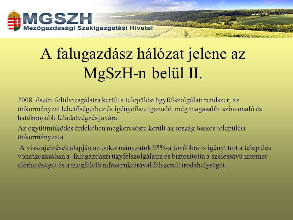 A falugazdász hálózat jelene az MgSzH-n belül II. 2008. őszén felülvizsgálatra került a települési ügyfélszolgálati rendszer, az önkormányzat lehetősé