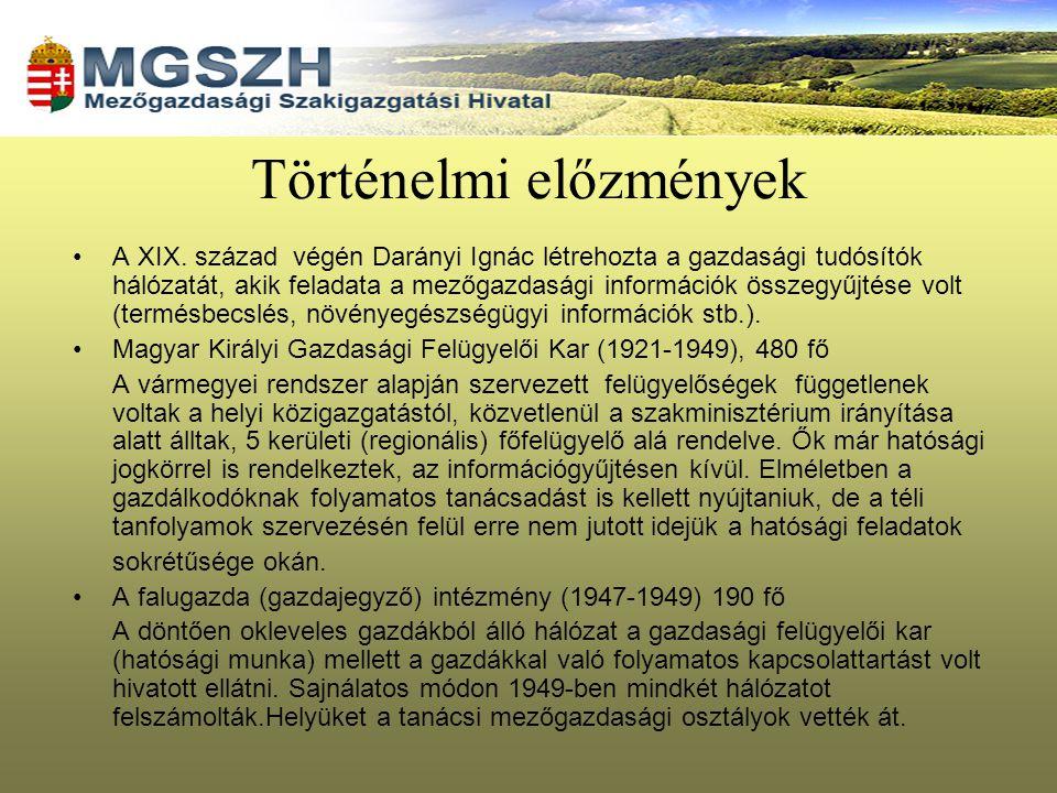 Történelmi előzmények A XIX. század végén Darányi Ignác létrehozta a gazdasági tudósítók hálózatát, akik feladata a mezőgazdasági információk összegyű