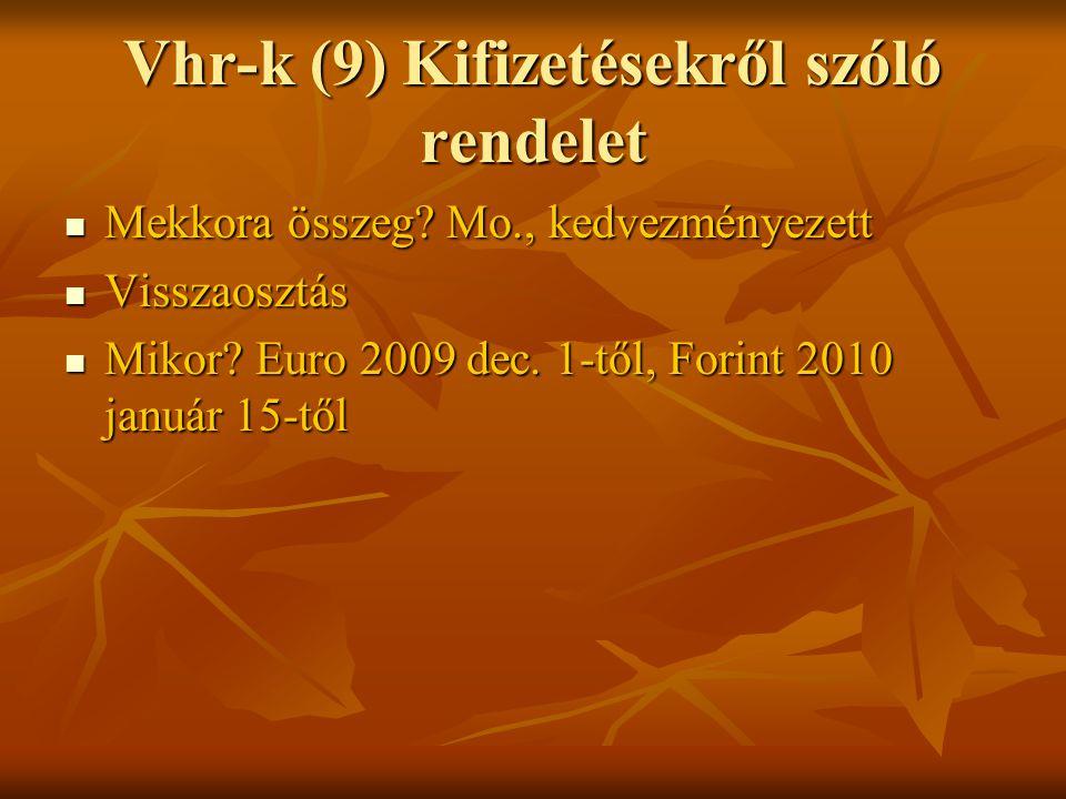 Vhr-k (9) Kifizetésekről szóló rendelet Mekkora összeg.