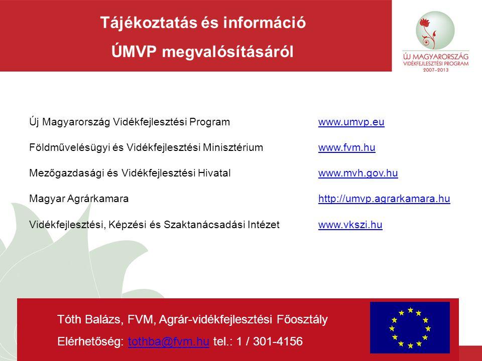 2008. december 9. Budapest13 Új Magyarország Vidékfejlesztési Programwww.umvp.euwww.umvp.eu Földművelésügyi és Vidékfejlesztési Minisztériumwww.fvm.hu