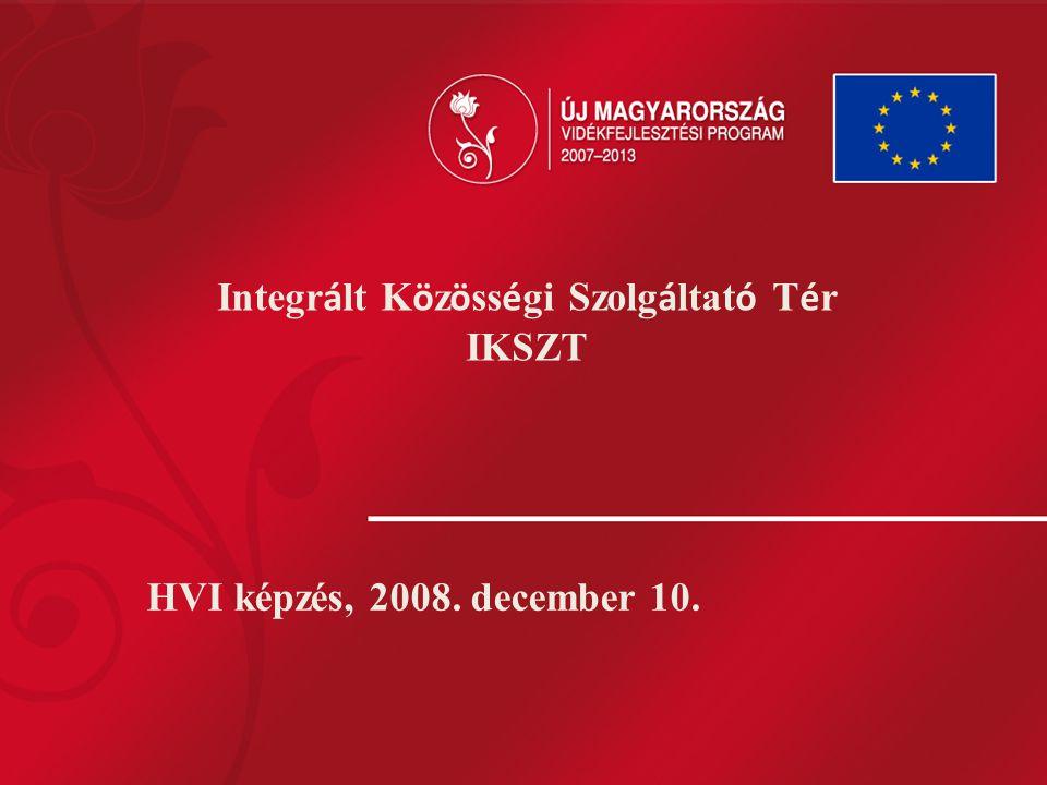Integr á lt K ö z ö ss é gi Szolg á ltat ó T é r IKSZT HVI képzés, 2008. december 10.