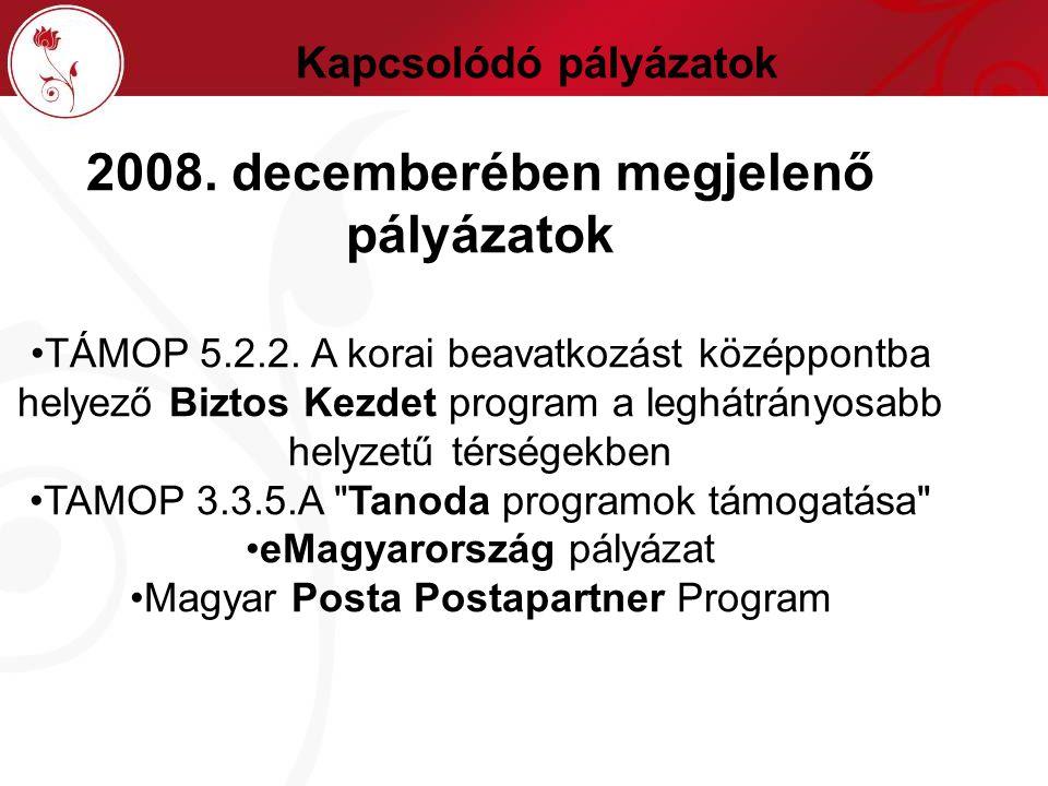 Kapcsolódó pályázatok 2008. decemberében megjelenő pályázatok TÁMOP 5.2.2.