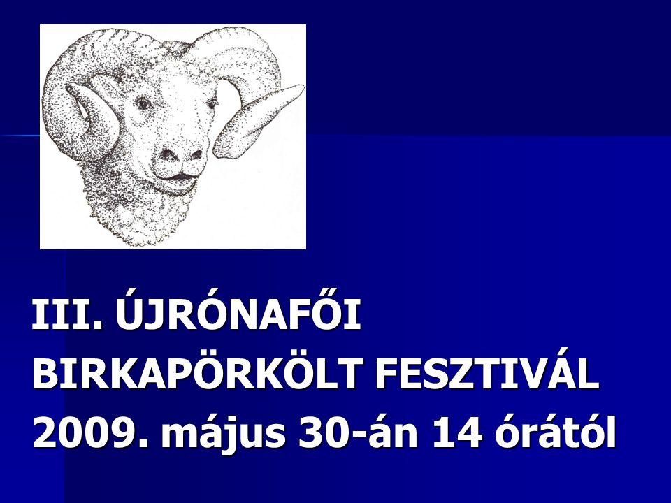 III. ÚJRÓNAFŐI BIRKAPÖRKÖLT FESZTIVÁL 2009. május 30-án 14 órától