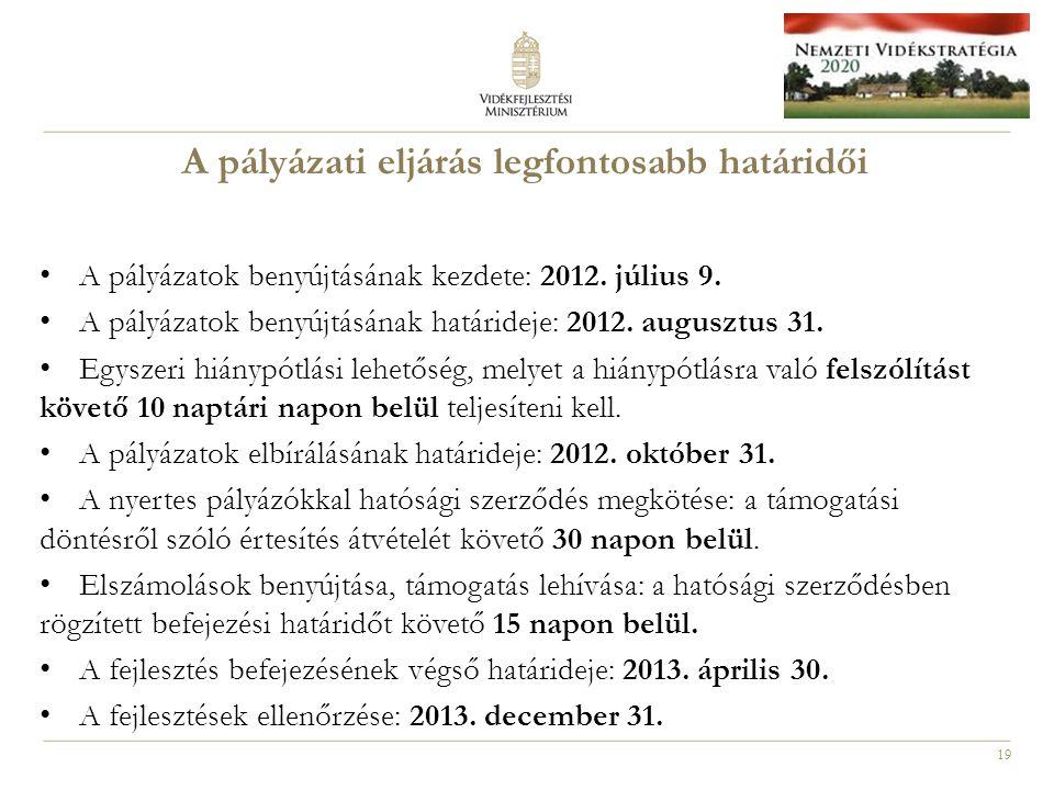 19 A pályázatok benyújtásának kezdete: 2012. július 9.