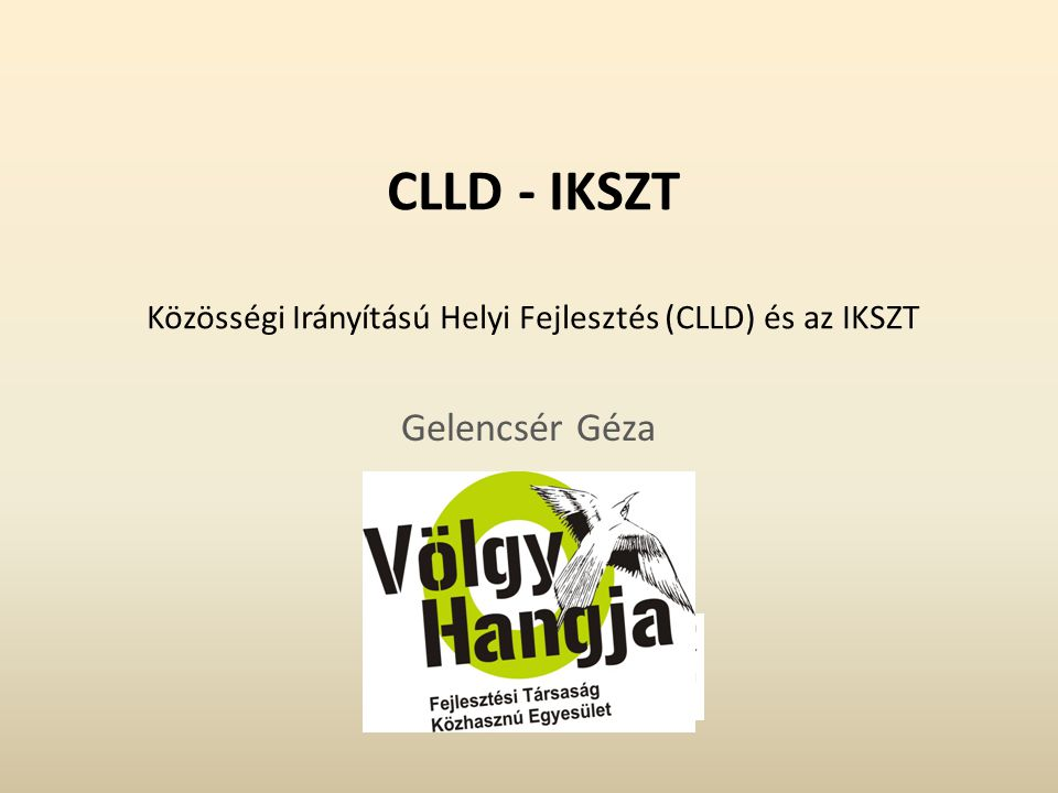 CLLD - IKSZT Közösségi Irányítású Helyi Fejlesztés (CLLD) és az IKSZT Gelencsér Géza