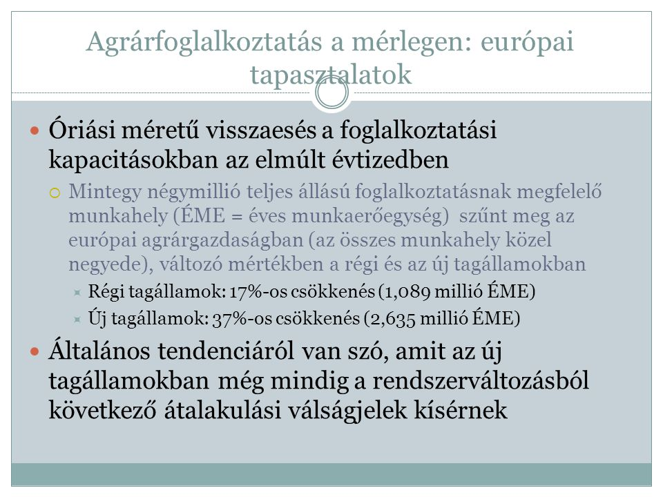 Az agrárfoglalkoztatás alakulása az új tagállamokban 2009/2000 (forrás: Eurostat)