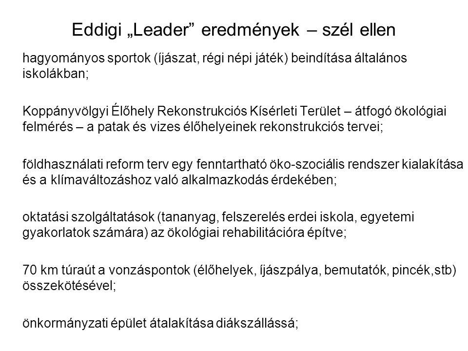 """Eddigi """"Leader"""" eredmények – szél ellen hagyományos sportok (íjászat, régi népi játék) beindítása általános iskolákban; Koppányvölgyi Élőhely Rekonstr"""