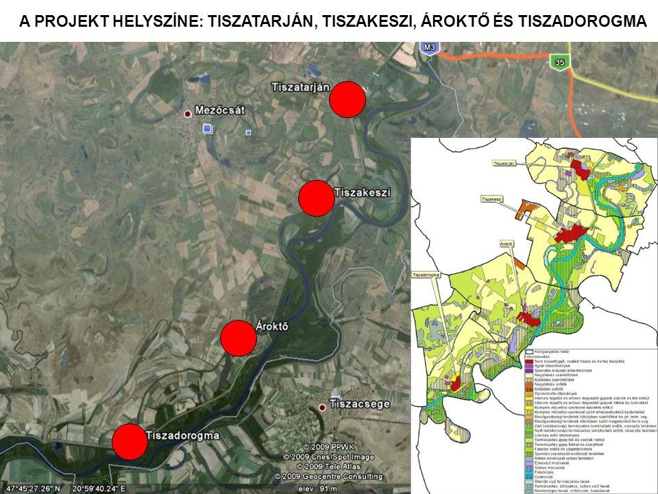 WWF Magyarország - Komplex megoldások A PROJEKT HELYSZÍNE: TISZATARJÁN, TISZAKESZI, ÁROKTŐ ÉS TISZADOROGMA