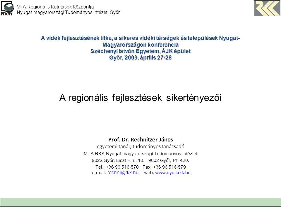 A regionális fejlesztések sikertényezői Prof. Dr.