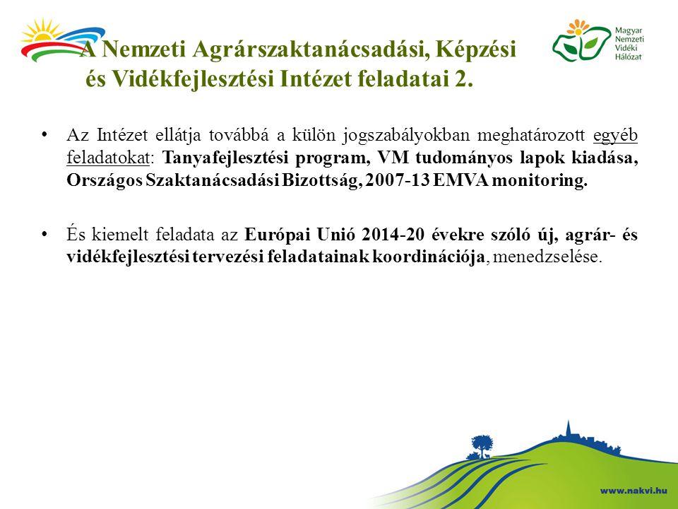 A Nemzeti Agrárszaktanácsadási, Képzési és Vidékfejlesztési Intézet feladatai 2. Az Intézet ellátja továbbá a külön jogszabályokban meghatározott egyé