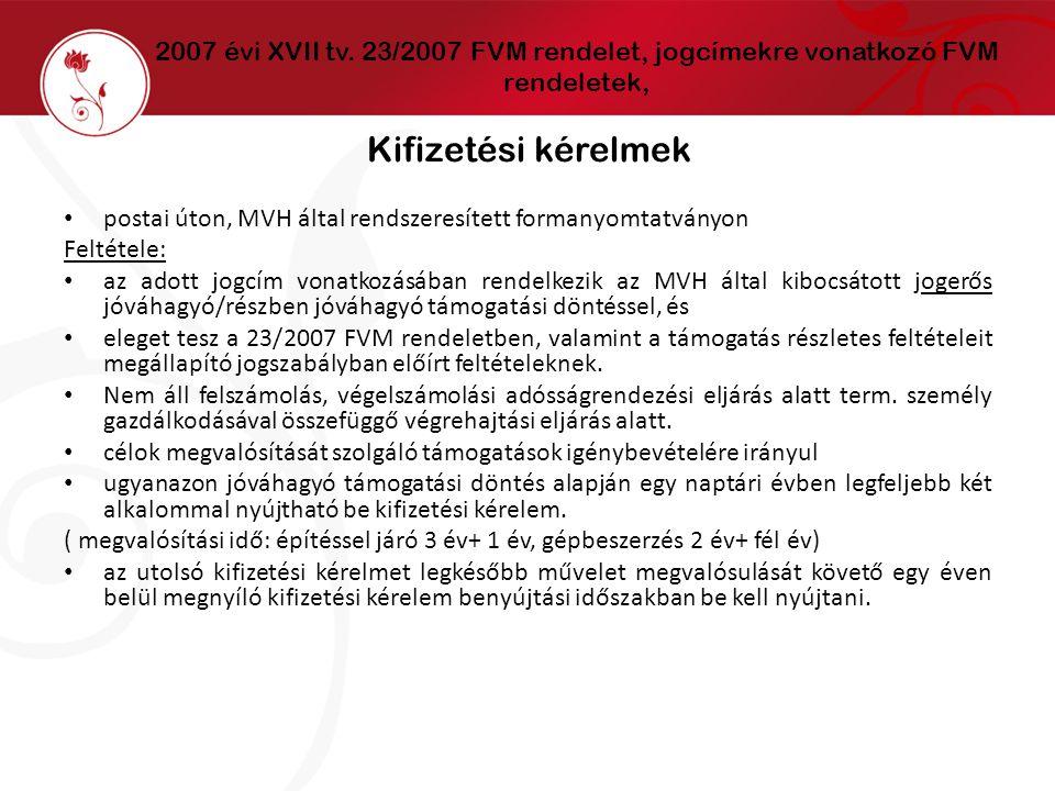2007 évi XVII tv. 23/2007 FVM rendelet, jogcímekre vonatkozó FVM rendeletek, Kifizetési kérelmek postai úton, MVH által rendszeresített formanyomtatvá