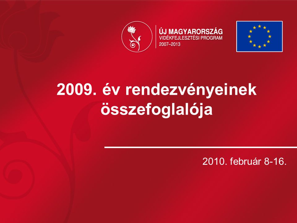 2009. év rendezvényeinek összefoglalója 2010. február 8-16.