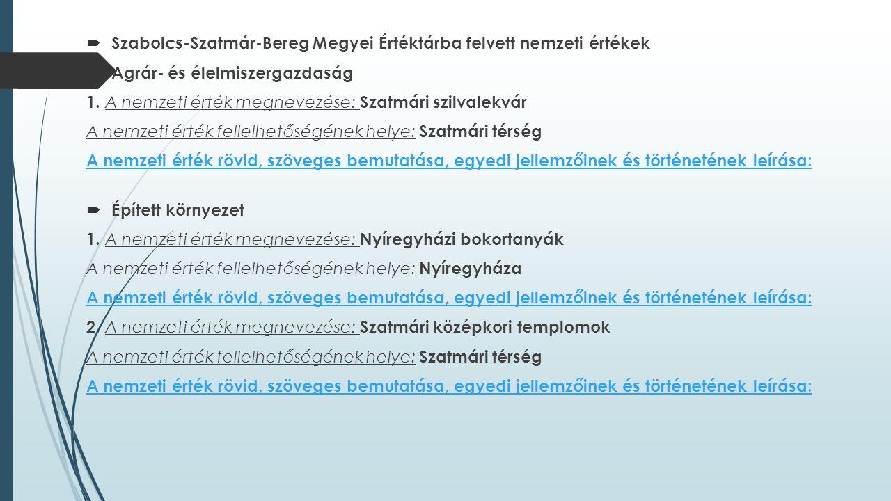  Szabolcs-Szatmár-Bereg Megyei Értéktárba felvett nemzeti értékek  Agrár- és élelmiszergazdaság 1. A nemzeti érték megnevezése: Szatmári szilvalekvá