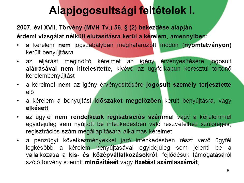 Alapjogosultsági feltételek I. 2007. évi XVII. Törvény (MVH Tv.) 56.