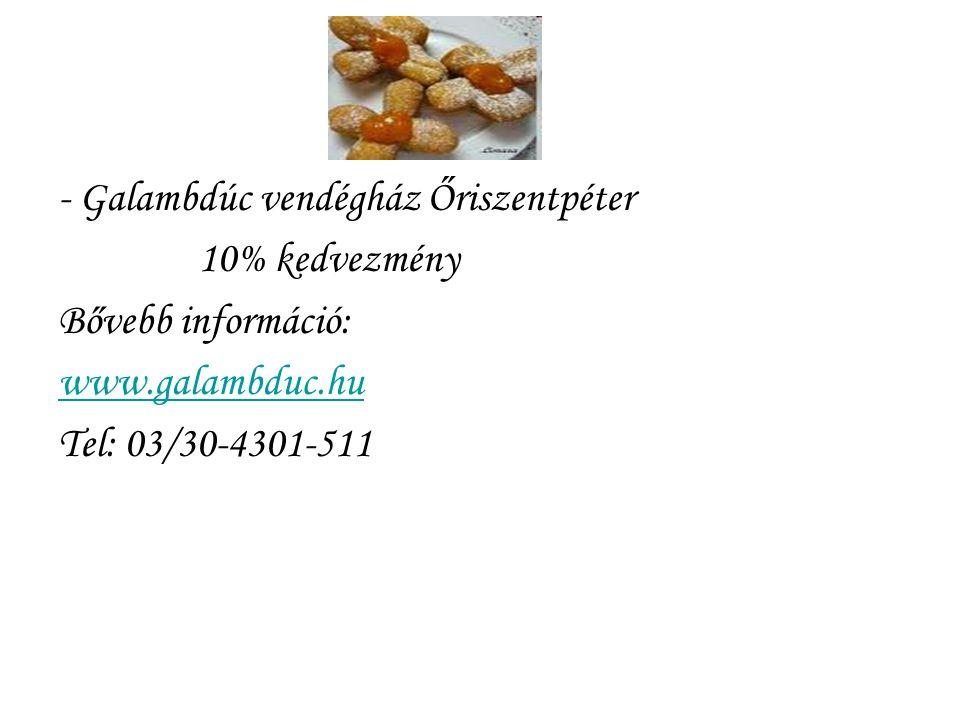 - Galambdúc vendégház Őriszentpéter 10% kedvezmény Bővebb információ: www.galambduc.hu Tel: 03/30-4301-511