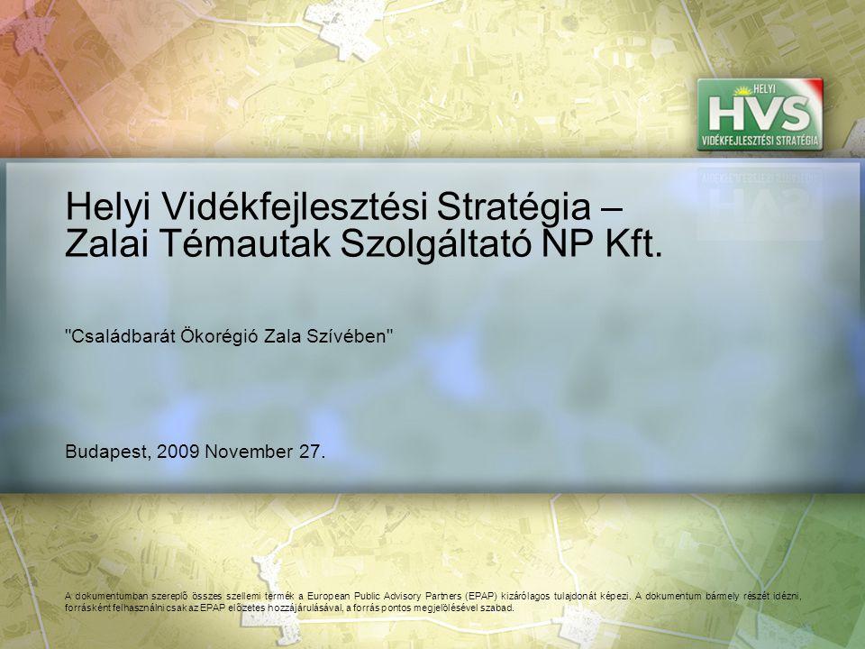 Budapest, 2009 November 27. Helyi Vidékfejlesztési Stratégia – Zalai Témautak Szolgáltató NP Kft.