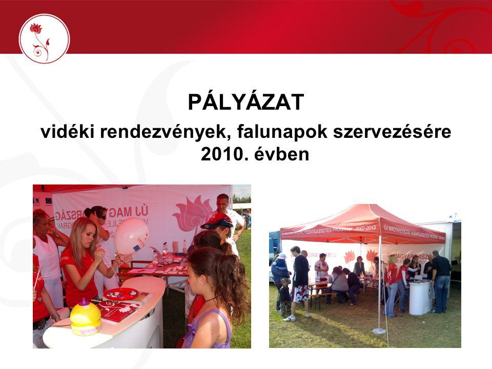 PÁLYÁZAT vidéki rendezvények, falunapok szervezésére 2010. évben