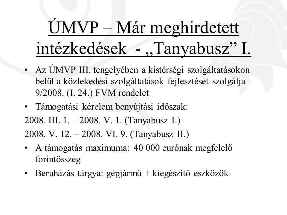 """ÚMVP – Már meghirdetett intézkedések - """"Tanyabusz"""" I. Az ÚMVP III. tengelyében a kistérségi szolgáltatásokon belül a közlekedési szolgáltatások fejles"""