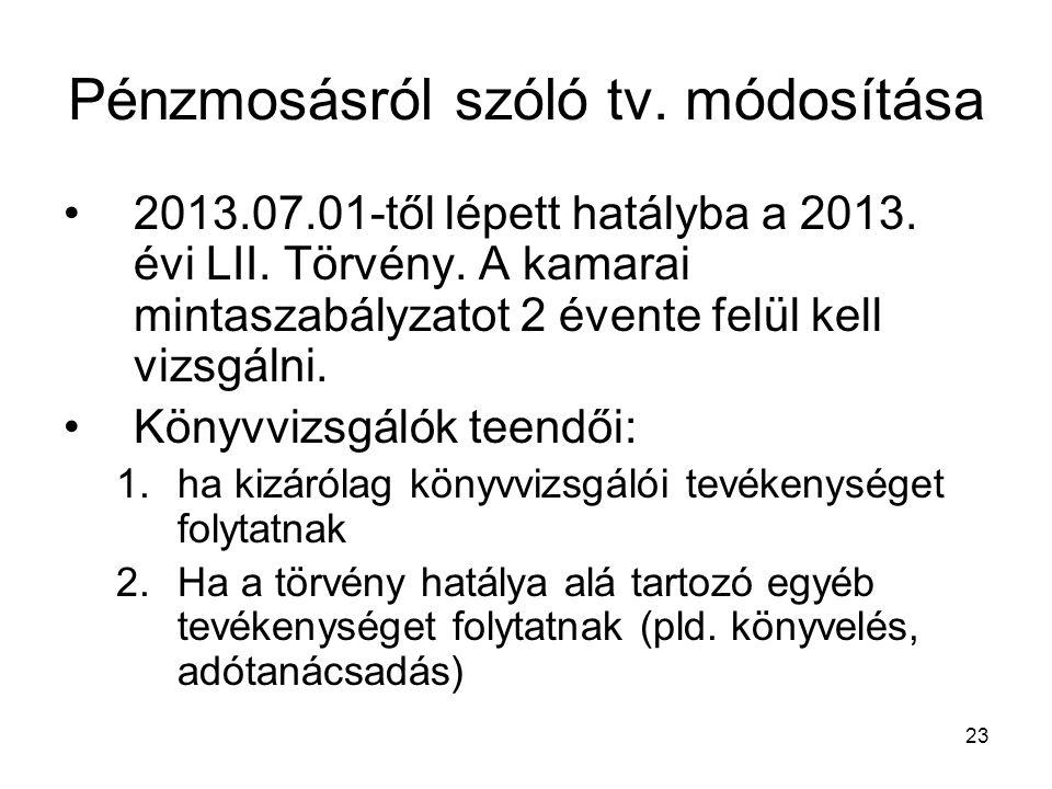 23 Pénzmosásról szóló tv.módosítása 2013.07.01-től lépett hatályba a 2013.