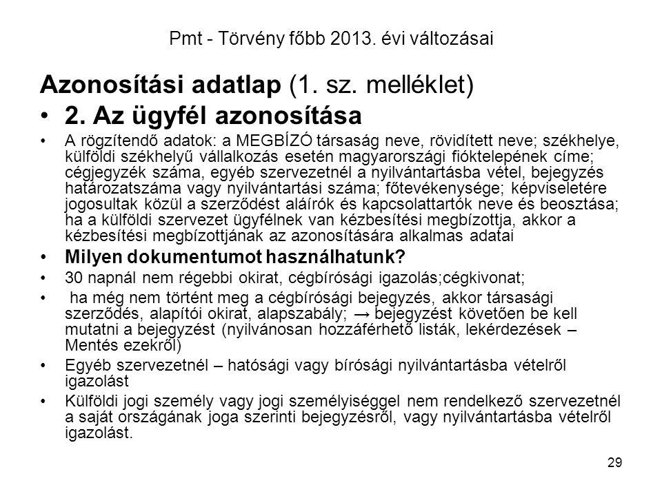 29 Pmt - Törvény főbb 2013.évi változásai Azonosítási adatlap (1.