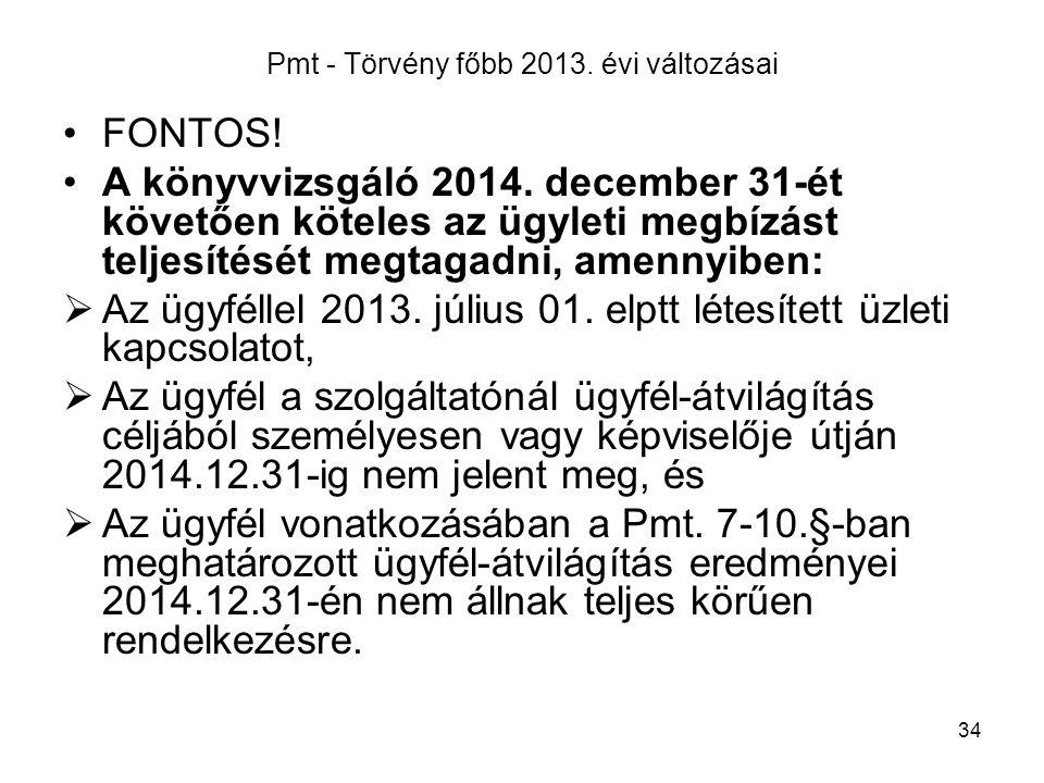 34 Pmt - Törvény főbb 2013.évi változásai FONTOS.