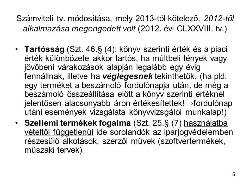 5 Számviteli tv.módosítása, mely 2013-tól kötelező, 2012-től alkalmazása megengedett volt (2012.
