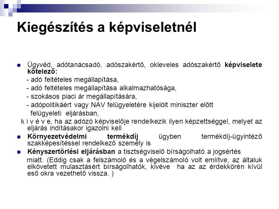 Új adóhatóság Új adóhatóság: Megyei ( Fővárosi) Kormányhivatal (ha, az önkorm.
