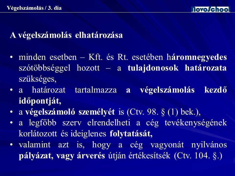 Végelszámolás / 3.dia A végelszámolás elhatározása minden esetben – Kft.
