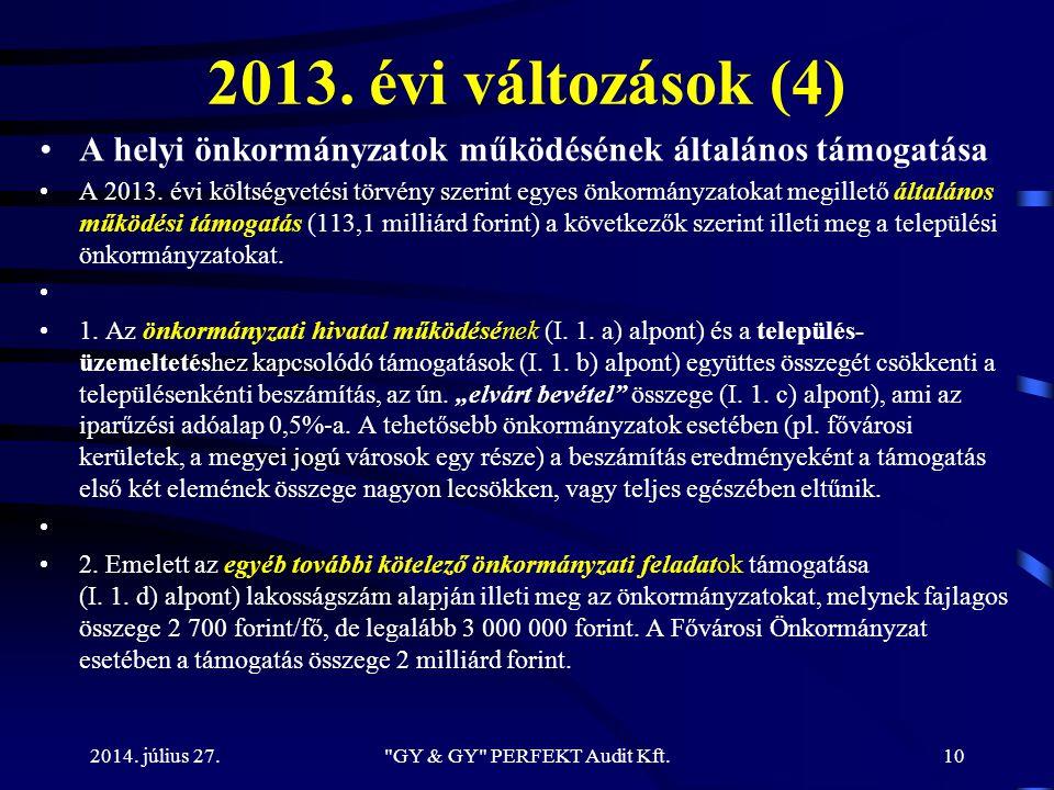2013. évi változások (4) A helyi önkormányzatok működésének általános támogatása A 2013. évi költségvetési törvény szerint egyes önkormányzatokat megi