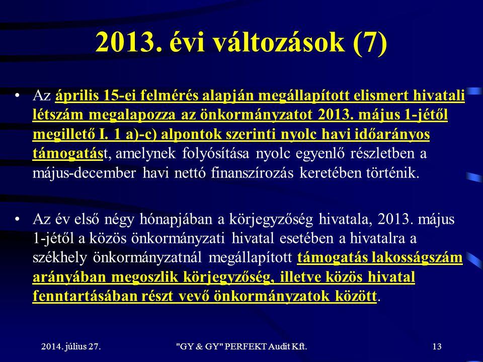 2013. évi változások (7) Az április 15-ei felmérés alapján megállapított elismert hivatali létszám megalapozza az önkormányzatot 2013. május 1-jétől m